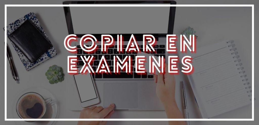 Maneras comunes de copiar en un examen online