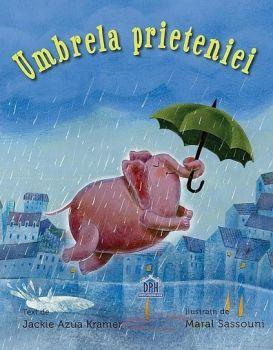 """""""Umbrela prieteniei"""", de Jackie Azúa Kramer și Maral Sassouni"""