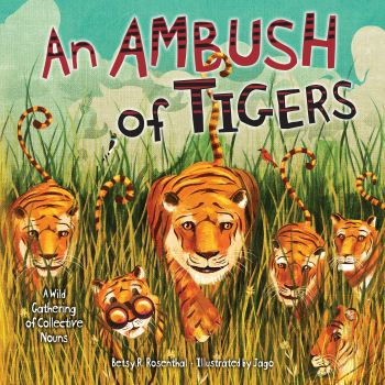 """""""An Ambush of Tigers"""", by Betsy R. Rosenthal"""