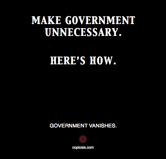 MAKE GOVERNMENT UNNECESSARY.001