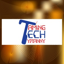 Taming Tech Tyranny