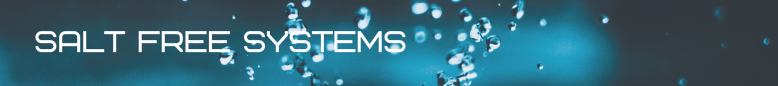 Salt free Systems
