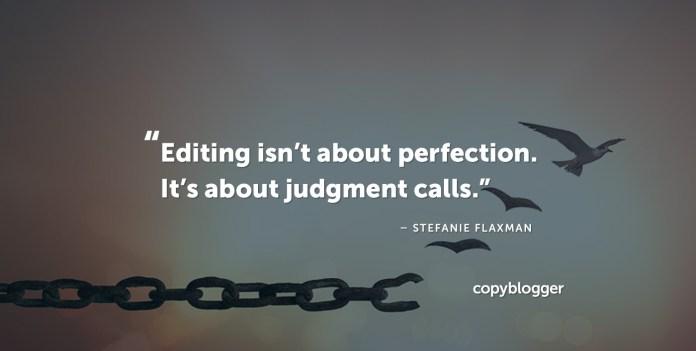 """Editing isn't about perfection; it's about judgment calls."" – Stefanie Flaxman"