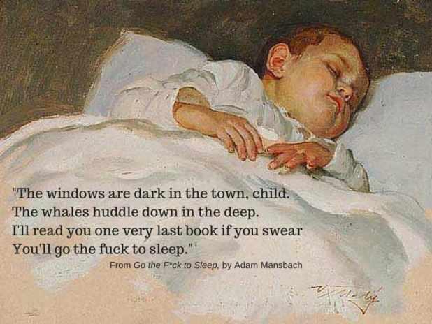 Go the fck to sleep
