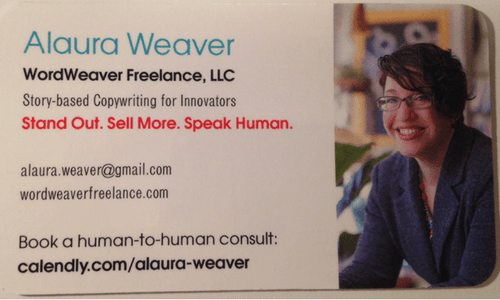 """Alaura Weaver, Story-based Copywriting for Innovators"" has a more targeted ring to it, doesn't it?"