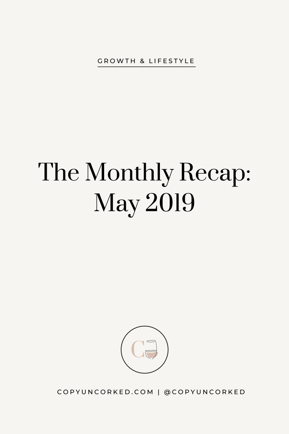 The Monthly Recap: May 2019 - copyuncorked.com