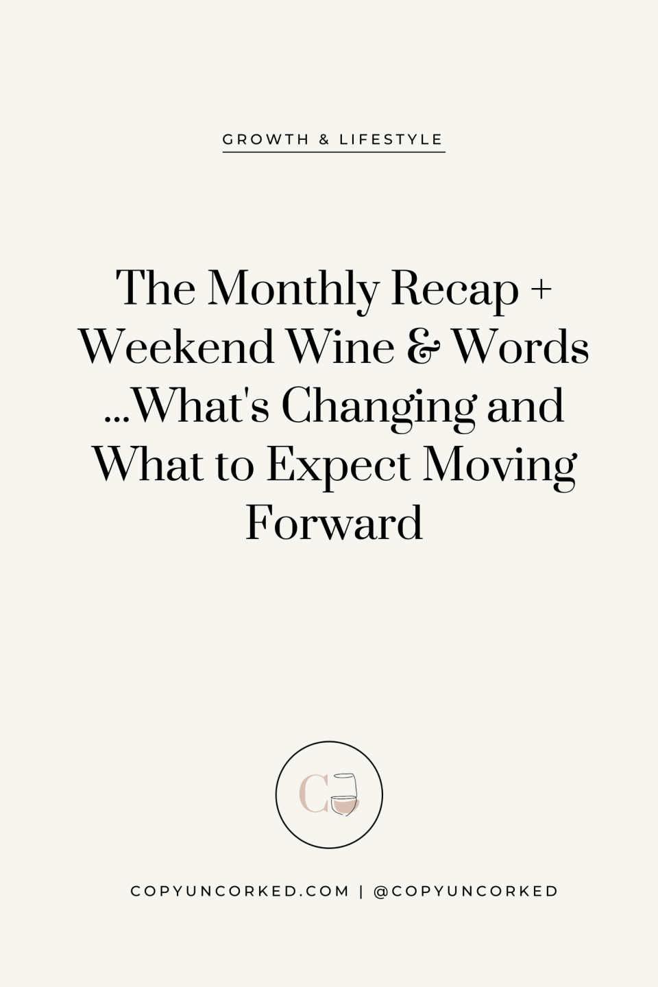 The Monthly Recap...is Moving! Where to Find It Moving Forward - copyuncorked.com