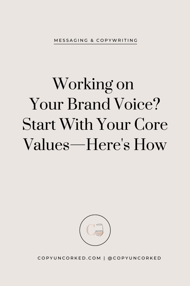 Working on Your Brand Voice? Start With Your Core Values—Here's How - copyuncorked.com