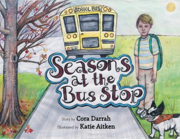 Seasons at the Bus Stop by Cora Darrah is a children's picture book about a boy and his dog and their experience at the school bus stop.