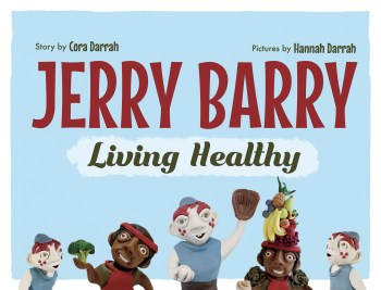 Jerry Barry: Living Healthy is a children's picture book that playfully demonstrates the benefits of teaching young children how to make healthy choices.