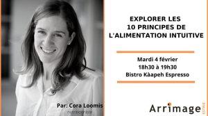 Explorer les 10 principes de l'alimentation intuitive par Cora Loomis Nutritionniste, organisé par Arrimage Estrie. 4 février 2020