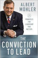 The Conviction to Lead by Albert Mohler