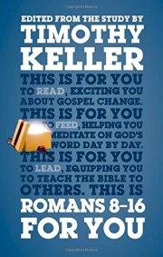 Romans for You 8-16 - Tim Keller