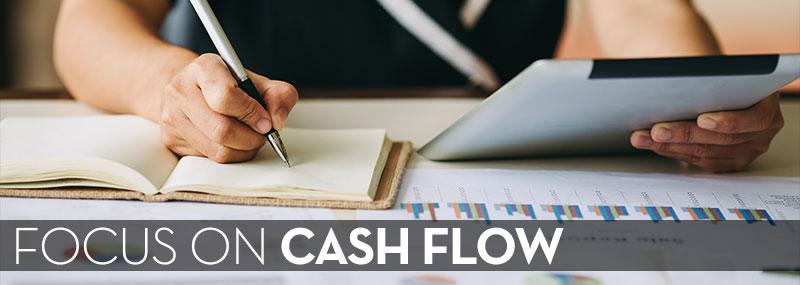 Focus on Cash Flow