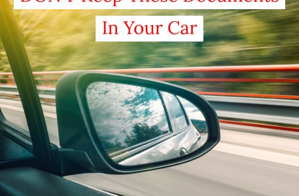 DON'T Keep These Documents In Your Car