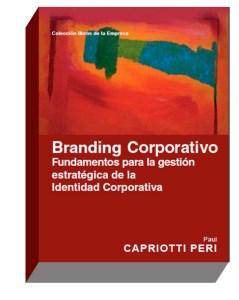 BRANDING CORPORATIVO Fundamentos para la gestión estratégica de la Identidad Corporativa