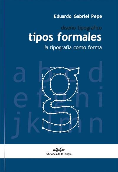 Diseño Tipográfico Tipos Formales La tipografía como forma