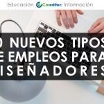 10 Nuevas Tendencias de Trabajos para DISEÑADORES