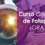 Curso Completo de Fotografía ¡GRATIS!