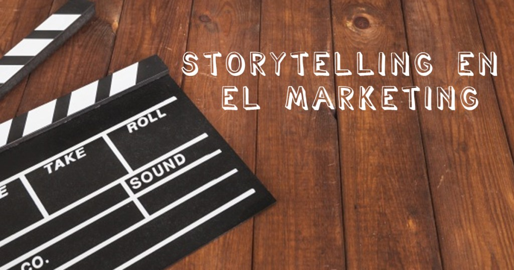 Storytelling en el Marketing