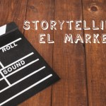 La importancia de utilizar Storytelling en el Marketing