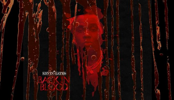 Kevin Gates Back In Blood (Freestyle) Mp3 Download