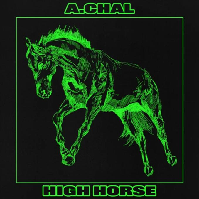 A.CHAL High Horse Mp3 Download