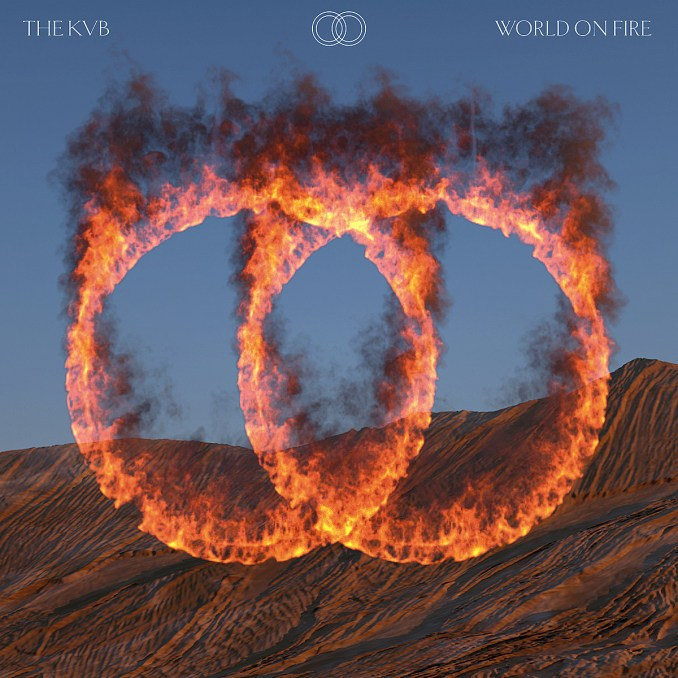 The KVB World On Fire Mp3 Download
