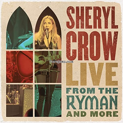 Sheryl Crow Live From the Ryman And More Zip Download