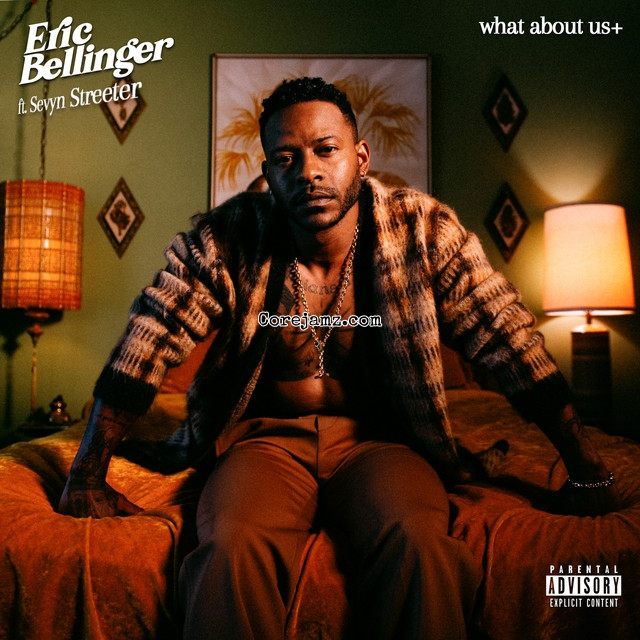 Eric Bellinger What About Us Mp3 Download