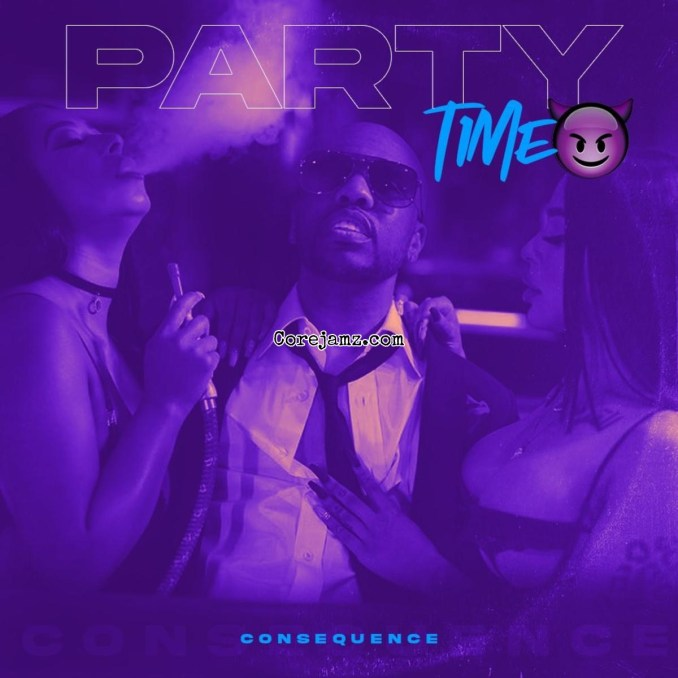 Consequence Party Time Mp3 Download