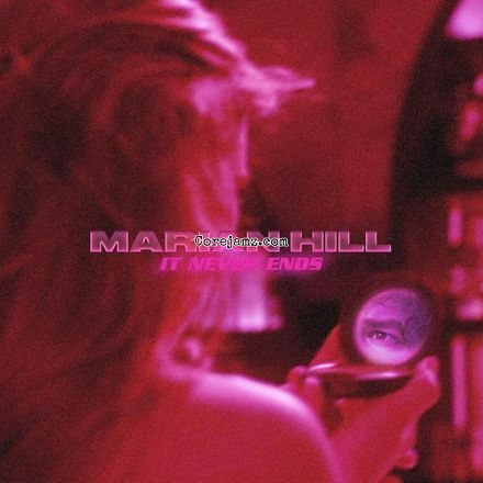 Marian Hill it never ends Mp3 Download