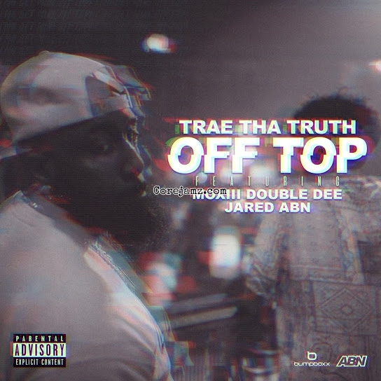 Trae Tha Truth Off Top Mp3 Download