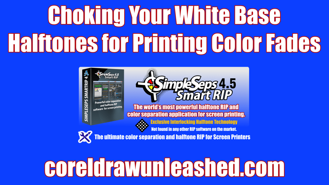 Choking Your White Base Halftones for Printing Color Fades