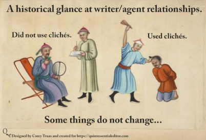 How cliches have historical been received by writing agents. If you like this swing by https://quintessentialeditor.com for daily writing tips and general tomfoolery.