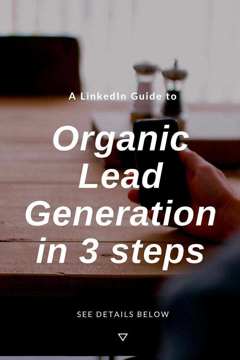 Organic lead generation on LinkedIn in 3 steps