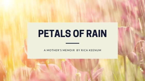 Petals of Rain: a Mother's Memoir