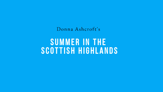 Summer In The Scottish Highlands
