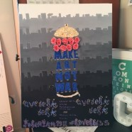"""""""Make Art Not War"""""""
