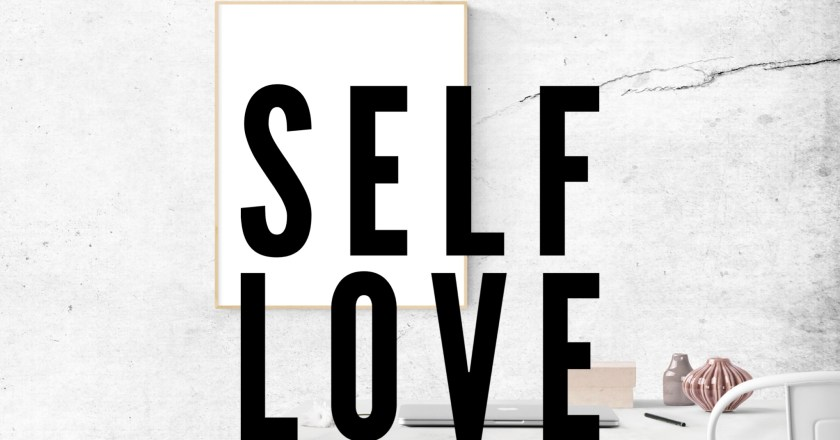 Self Love is the Best Love