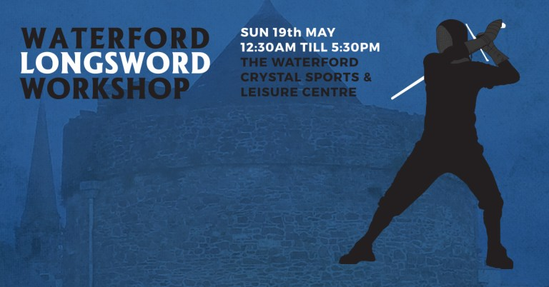 Waterford Longsword Workshop 2019 Review