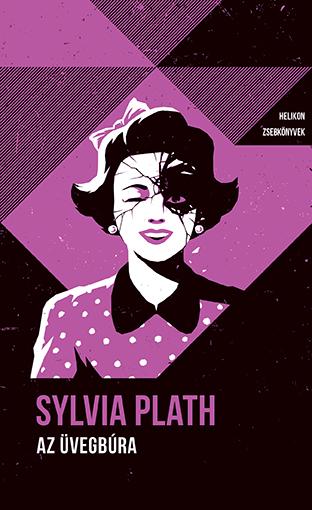 Sylvia Plath: Az üvegbúra. Forrás: Helikon Kiadó