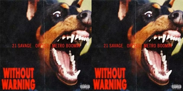 http-hypebeast.comimage201710tw-stream-21-savage-offset-metro-boomin-without-warning-album