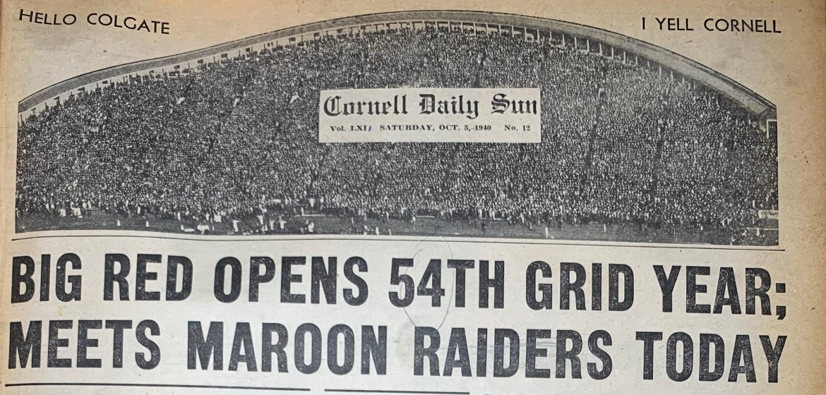 Cornell football shut out Colgate in the 1940 season opener 40 years ago today. Cornell would go on to be crowned the top team in the nation in the first week of A.P. Polling for the season.
