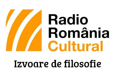 Radio România Cultural ~ Izvoare de filosofie