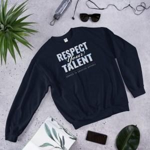'Respect Your Talent' Corner 10 Creative Dark Sweatshirt
