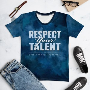 'Respect Your Talent' Corner 10 Creative Women's Tie Dye T-shirt