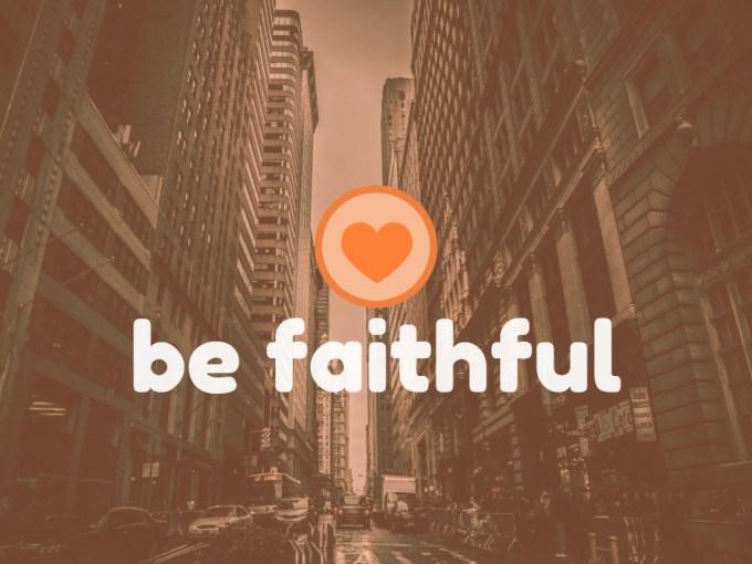 Be the Church – Week 3: Be Faithful   Cornerstone Family Worship ...
