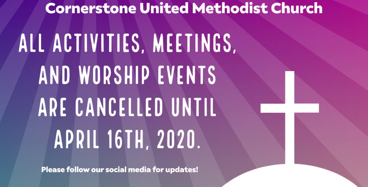 All Cornerstone events, worship cancelled until April 16 2020