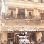 Corporate Goddess On the Run: Tangier